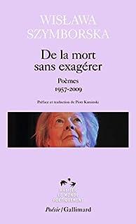 De la mort sans exagérer : poèmes 1957-2009