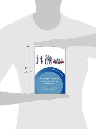 The Bilingual Advantage: Language, Literacy and the US Labor Market (Bilingual Education & Bilingualism) by Multilingual Matters
