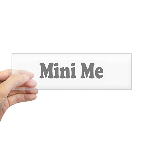 CafePress - Mini Me Bumper Sticker - 10