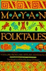 Mayan Folktales, James D. Sexton, 0385422539