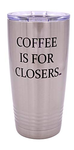 Large Funny Realtor Real Estate Sales Coffee is For Closers 20 Ounce Travel Tumbler Mug Cup w/Lid Gift Salesperson Associate (Mugs Funny Sale For Coffee)