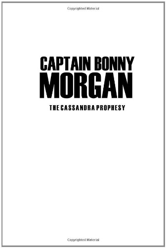 Captain Bonny Morgan: The Cassandra Prophesy PDF