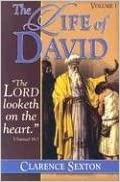The Life of David by Clarence Sexton