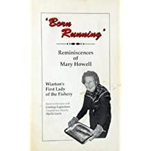 Born Running, Reminiscenses of Mary Howell, Wiartonès First Lady of the Fishery