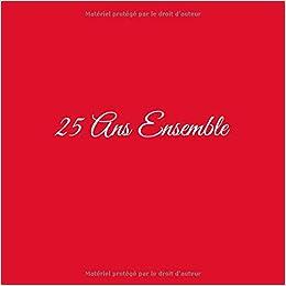 25 Ans Ensemble Livre D Or 25 Ans Ensemble Anniversaire De