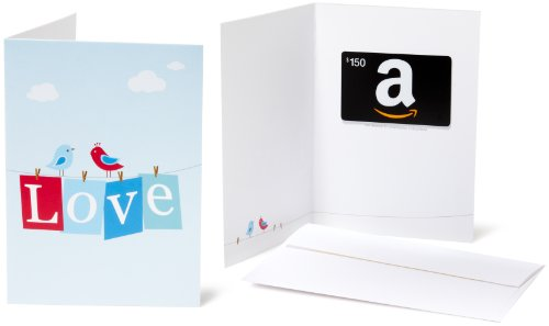 - Amazon.com $150 Gift Card in a Greeting Card (Love Design)