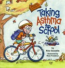 Taking Asthma to School (Special Kids in Schools), Second Edition (Special Kids in Schools Series) (Special Kids in School Series)