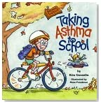 Taking Asthma to School (Special Kids in School Series)