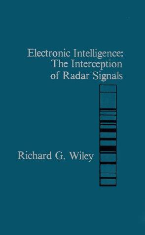 Electronic Intelligence: The Interception of Radar Signals (Artech House Radar (Artech House Radar)