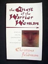The Quest of the Warrior Woman: Women As Mystics, Healers and Guides by Christina Feldman (1995-02-04)