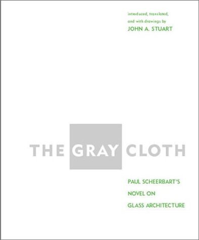 The Gray Cloth: A Novel on Glass Architecture (MIT - Mit Glasses