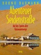 Abenteuer Seidenstrasse: Auf den Spuren alter Karawanenwege
