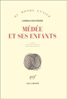 Médée et ses enfants  : roman, Oulitskaïa, Lioudmila Evguenievna