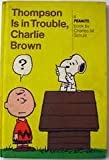 img - for Thompson Is In Trouble Charlie Brown book / textbook / text book