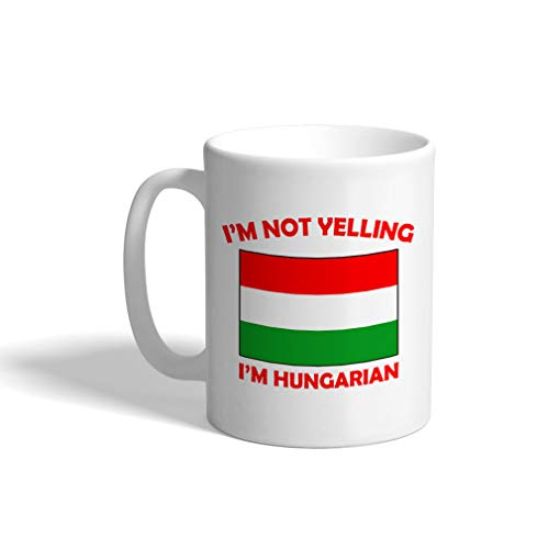 Custom Funny Coffee Mug Coffee Cup I'M Not Yelling I Am Hungarian Hungary White Ceramic Tea Cup 11 OZ Design Only