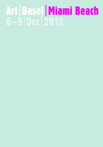 Art Basel Miami Beach 2012: 6-9 Dec 2012