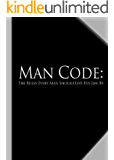 The Man Code: The Rules Every Man Should Live His Life By