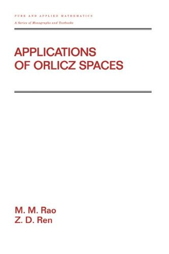 Applications Of Orlicz Spaces (Pure and Applied Mathematics)