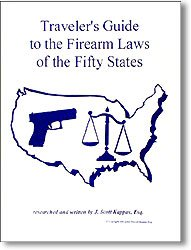 Traveler's Guide to the Firearm Laws of the Fifty States 2007 Edition
