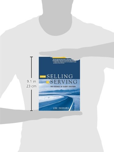 From Selling to Serving: The Essence of Client Creation: Lou ...