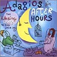 Adagios For After Hours: The Relaxing Way To End Your Day