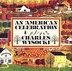 An American Celebration, Charles Wysocki and Betty Ballantine, 0894809423