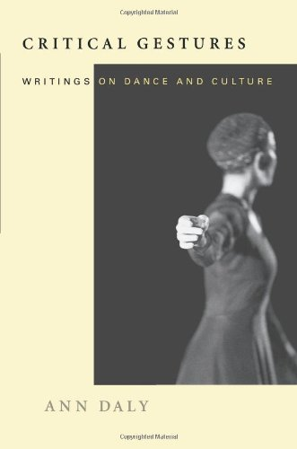 Read Online Critical Gestures: Writings on Dance and Culture ePub fb2 ebook