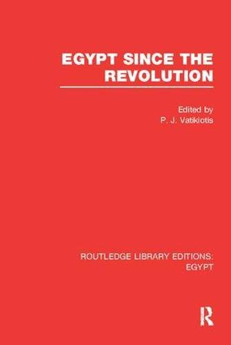 Egypt Since the Revolution (RLE Egypt)