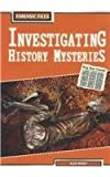 Investigating History Mysteries, Alex Woolf, 1403454701