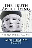 The Truth about Lying, Gini G. Scott, 0962741833