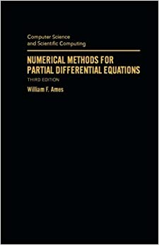 Numerical Methods for Partial Differential Equations by William F. Ames (1988-08-23)