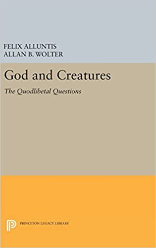 Book God and Creatures: The Quodlibetal Questions (Princeton Legacy Library)