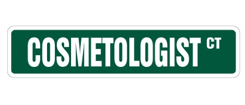 COSMETOLOGIST Street Sign cosmetology skin care make up | Indoor/Outdoor |  18
