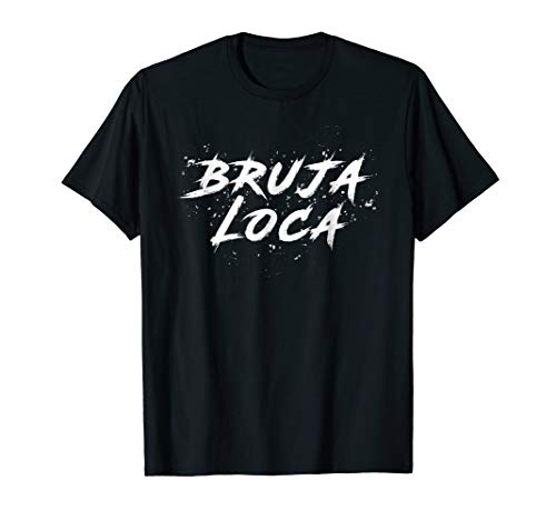 Bruja Loca Crazy Witch Funny Halloween Shirt Ladies Costume -