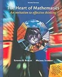 The Heart of Mathematics: An Invitation to Effective Thinking- Text Only by
