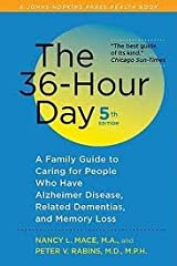 The 36-Hour Day, fifth edition: The 36-Hour Day: A Family Guide to Caring for People Who Have Alzheimer Disease, Related Dementias, and Memory Loss (A Johns Hopkins Press Health Book) 5th (fifth) edition Paperback