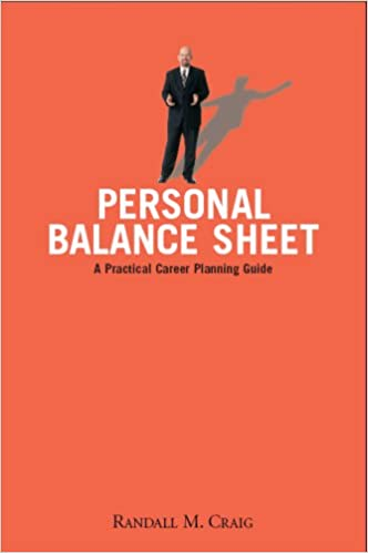 Personal Balance Sheet: A Practical Career Planning Guide: Randall