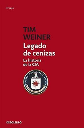 Legado de cenizas: La historia de la CIA eBook: Weiner, Tim ...