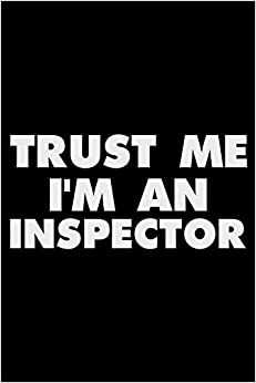 Magic Journal Publishing: Trust Me I'm An Inspector: Funny Writing Notebook, Journal For Work, Daily Diary, Planner, Organizer, Log Book For Inspectors Libro PDF y otros mejores libros