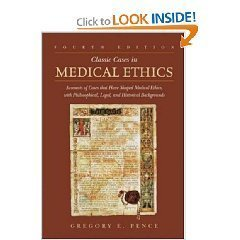 Classic Cases in Medical Ethics Accounts of Cases that Have Shaped Medical Ethics, with Philosophical, Legal, and Historical Backgrounds 4th Edition (Fourth Edition) (Classic Cases In Medical Ethics compare prices)