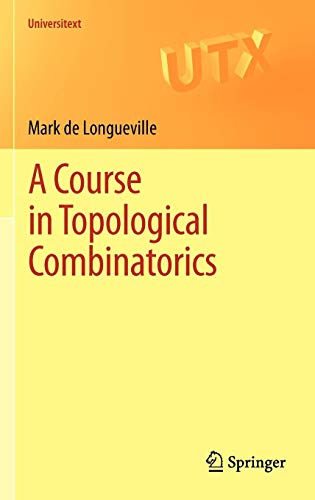A Course in Topological Combinatorics (Universitext)