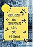 Simon, Friends, and the Dream Stealer, R. E. BréMaud, 1426945523