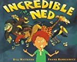 img - for By Bill Maynard - Incredible Ned (1997-10-07) [Hardcover] book / textbook / text book