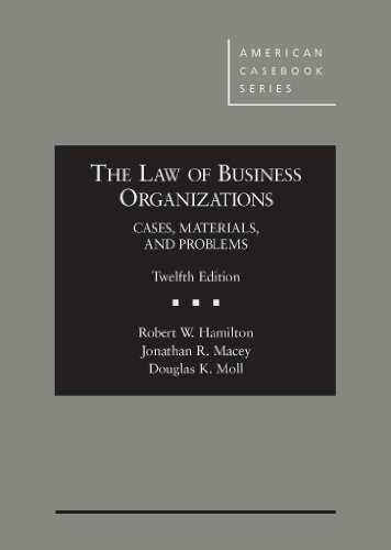 314285636 - The Law of Business Organizations: Cases, Materials, and Problems, 12th (American Casebook Series)