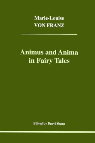 Download Animus and Anima in Fairy Tales (Studies in Jungian Psychology by Jungian Analysts) (Studies in Jungian Psychology by Jungian Analysts, 100) pdf epub