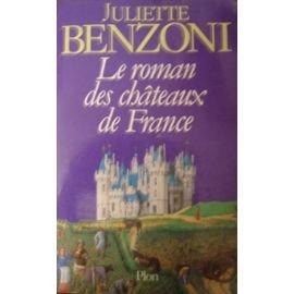Le roman des châteaux de France 01: roman, Benzoni, Juliette