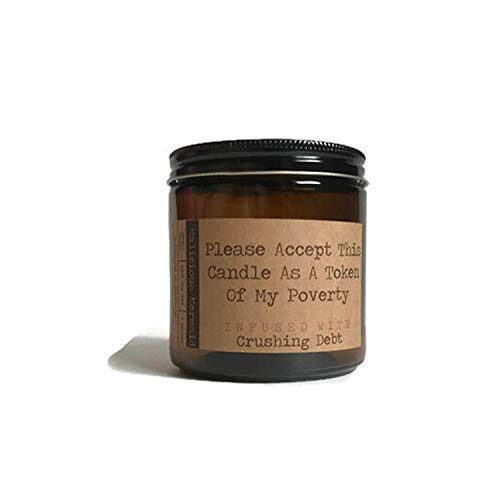- Please Accept This Candle As A Token Of My Poverty Premium Soy Wax Candle