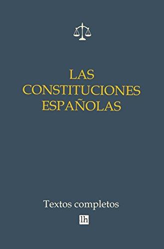Descargar Libro Las Constituciones Españolas. Textos Completos Servando Gotor