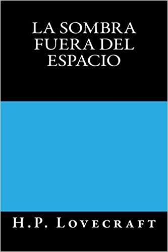 La Sombra fuera del Espacio (Spanish Edition): H.P. ...