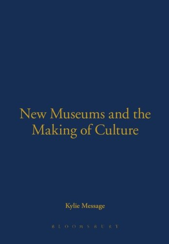 New Museums and the Making of Culture